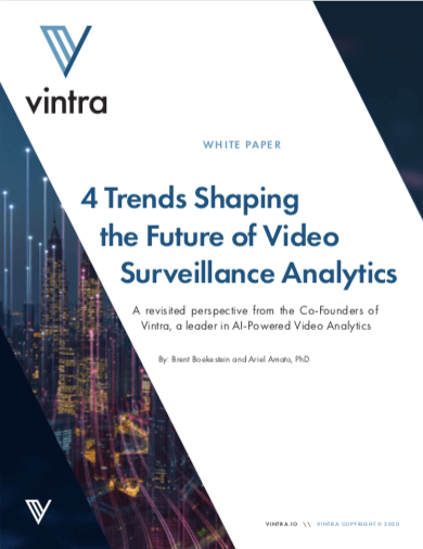 Vintra White Paper - 4 Trends Shaping the Future of Video Surveillance